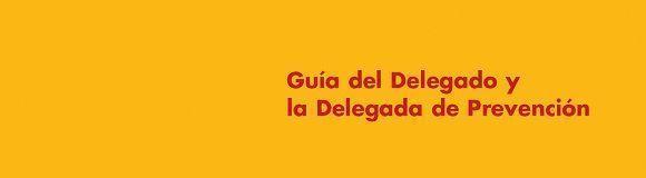 Nueva edición de la Guía del Delegado y Delegada de Prevención (ISTAS)