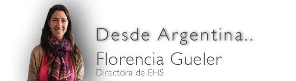 Florencia Gueler nos habla de EHS desde #Argentina