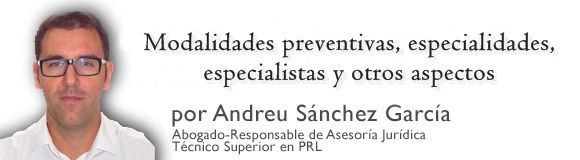 Modalidades preventivas, especialidades, especialistas y otros aspectos