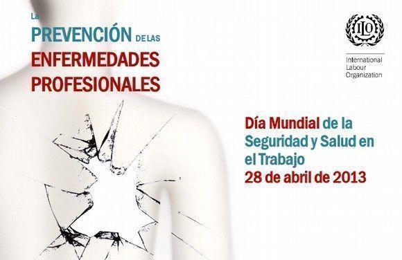 Día Mundial de la Seguridad y la Salud en el Trabajo en el 2013 se centra en la prevención de las enfermedades profesionales