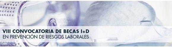 VIII Convocatoria de becas I+D en Prevención de Riesgos Laborales