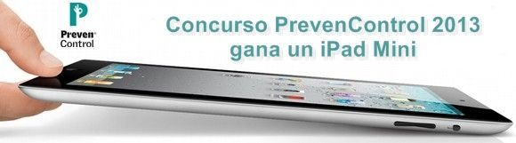Último día - Concurso PrevenControl 2013 (gana un iPad Mini)