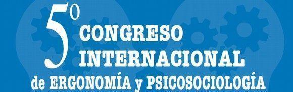 5º Congreso Internacional de Ergonomía y Psicosociología (video)