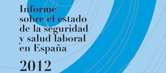 Informe sobre el estado de la seguridad y salud laboral en España