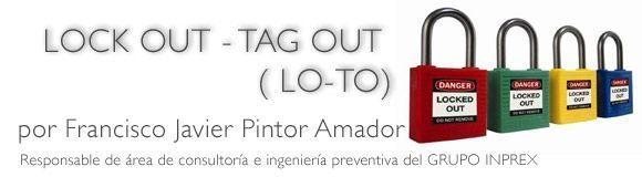 LOCK OUT - TAG OUT (LO-TO). Enclavamiento y consignación- Boqueo y señalización