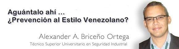 Aguántalo ahí ... ¿Prevención al Estilo Venezolano?