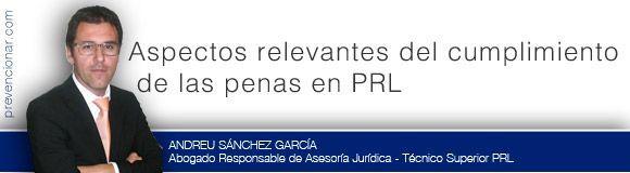 Aspectos relevantes del cumplimiento de las penas en PRL