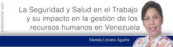La Seguridad y Salud en el Trabajo y su impacto en la gestión de los recursos humanos en #Venezuela