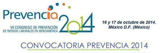 VII Congreso de prevención de riesgos laborales en Iberoamérica: Prevencia 2014