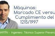 Máquinas: Marcado CE Vs Cumplimiento del RD 1215/1997