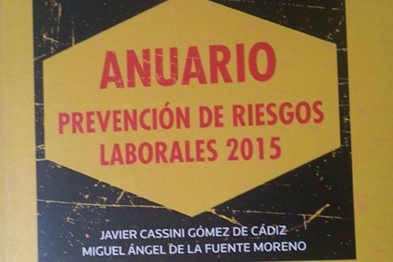 Publicado el Anuario de Prevención de Riesgos Laborales 2015