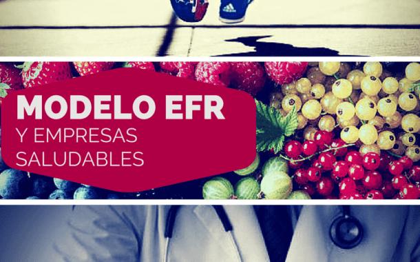 Modelo EFR y empresas saludables