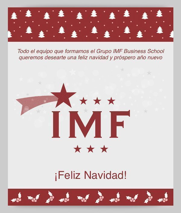 Todo el equipo que formamos el Grupo IMF Business School queremos desearte una feliz navidad y un próspero año nuevo