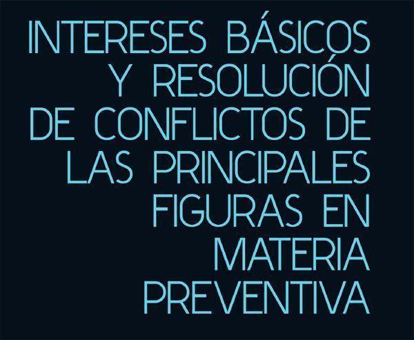Intereses básicos y resolución de conflictos de las principales figuras en materia preventiva (Libro Gratuito)