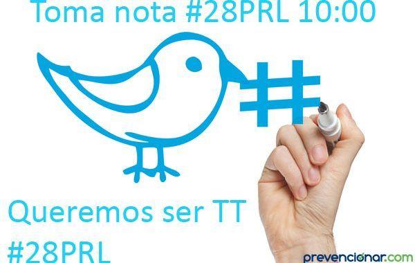 Queremos ser Trending Topic en el día Mundial de la Seguridad y Salud en el Trabajo #28PRL