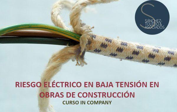 Curso In Company: Riesgo Eléctrico en Baja Tensión en Obras de Construcción