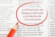La Prevención de Riesgos Laborales y los Medios de Comunicación