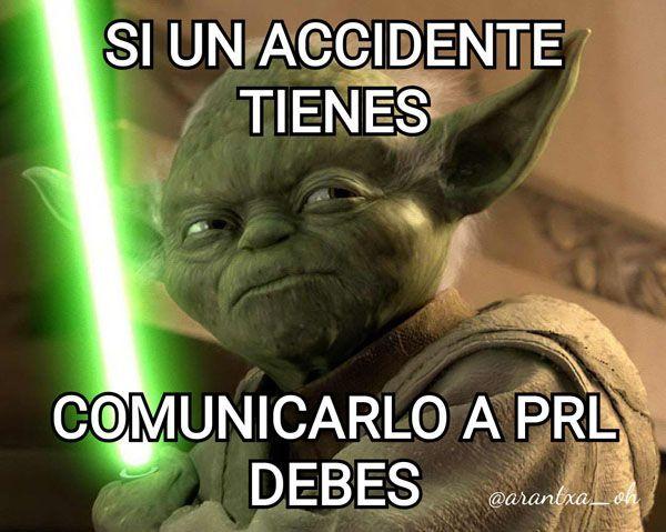 MemesPRL: Si una accidentes tienes....comunicarlo a PRL debes