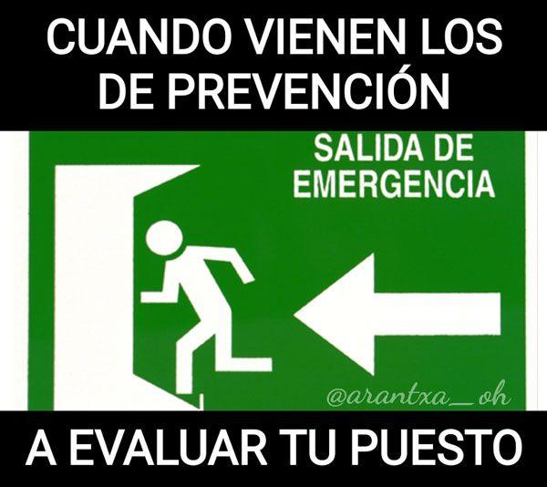 MemesPRL: Cuando vienen los de prevención a evaluar tu puesto