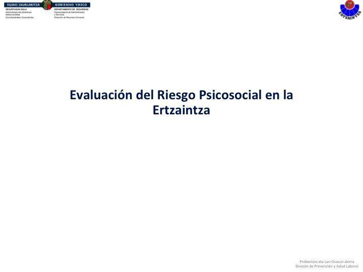 Evaluación del Riesgo Psicosocial en la Ertzaintza