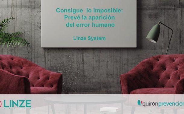 Consigue lo imposible. Prevé la aparición del error humano: Linze System