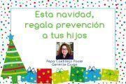 Esta navidad, regala prevención a tus hijos
