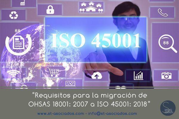Requisitos para la migración de OHSAS 18001: 2007 a ISO 45001: 2018