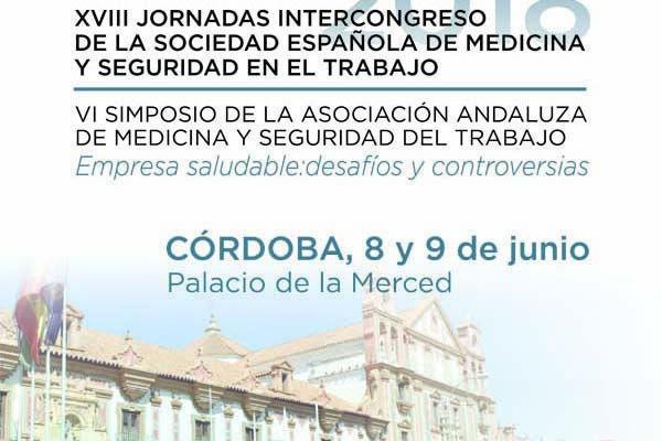 XVIII Jornadas Intercongreso de la SEMST y  VI Simposio de la Asociación Andaluza de Medicina y Seguridad del Trabajo