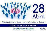 28 de abril Día Mundial de la Seguridad y Salud en el Trabajo ¿cómo lo vas a celebrar? #28PRL