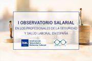 Último día para participar en el I Observatorio Salarial en España de los profesionales de la seguridad y salud en el trabajo