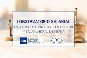 I Observatorio Salarial en España de los profesionales de la seguridad y salud en el trabajo - Ultimo día para participar