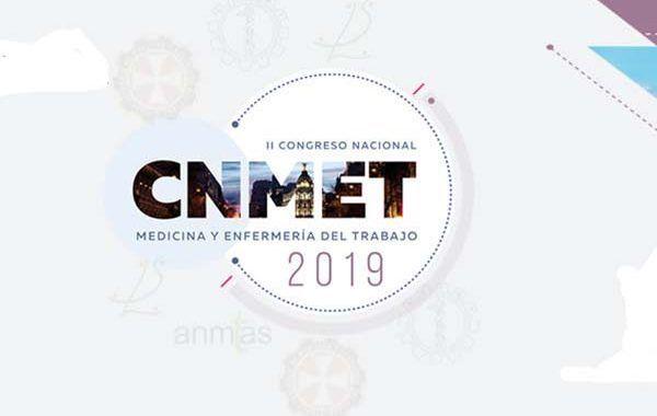 CNMET2019: Avanzando juntos en las estrategias, retos y oportunidades de la medicina del trabajo