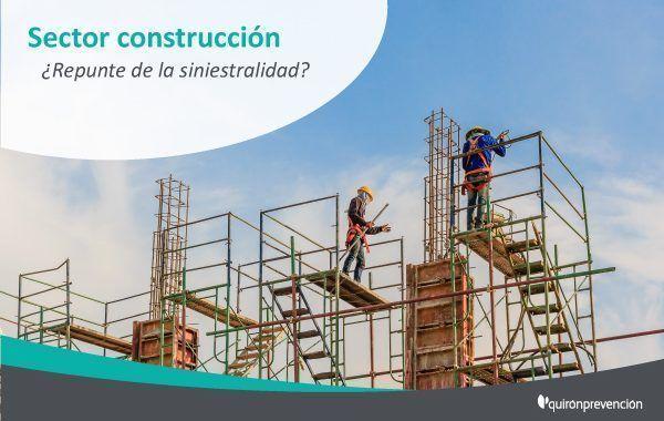 ¿Cómo afecta el repunte de la construcción a la siniestralidad laboral?