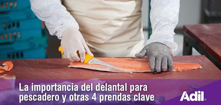 La importancia del delantal para pescadero y otras 4 prendas clave