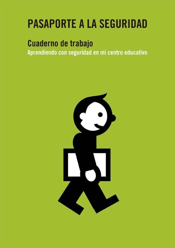 Pasaporte a la seguridad – Cuaderno de trabajo – Aprendiendo con seguridad en mi centro educativo