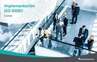 Claves para iniciar la implantación de la norma ISO 45001