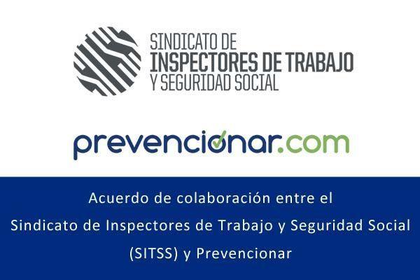 Acuerdo de colaboración entre el Sindicato de Inspectores de Trabajo y Seguridad Social (SITSS)y Prevencionar