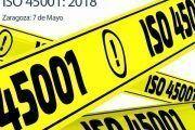 Curso ISO 45001: 2018 - Zaragoza - 7 de Mayo 2019