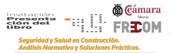 Invitación presentación del libro: Seguridad y Salud en Construcción #Murcia