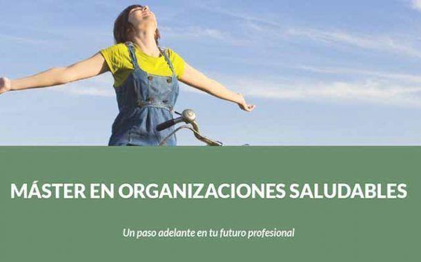 Abierto el plazo de matriculación para la VI Edición del Máster en Iberoamericano en Organizaciones Saludables