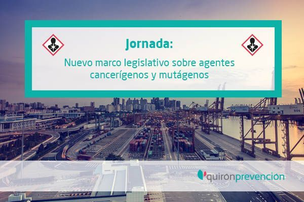 """Jornada sobre el """"Nuevo marco legislativo sobre agentes cancerígenos y mutágenos"""""""