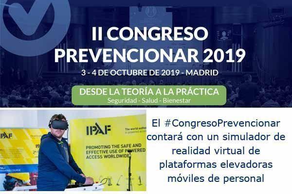 El #CongresoPrevencionar contará con un simulador de realidad virtual de plataformas elevadoras móviles de personal