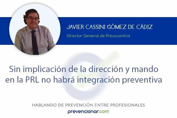 Sin implicación de la dirección y mando en la PRL no habrá integración preventiva