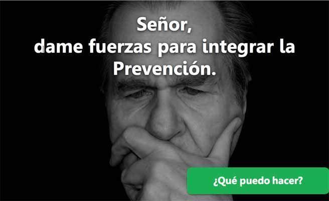 Señor, dame fuerzas para integrar la Prevención