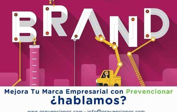 Mejora Tu Marca Empresarial con Prevencionar ¿hablamos?