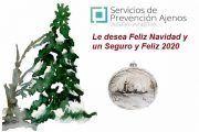Servicios de Prevención Ajenos les desea Feliz Navidad y un Seguro y Feliz 2020
