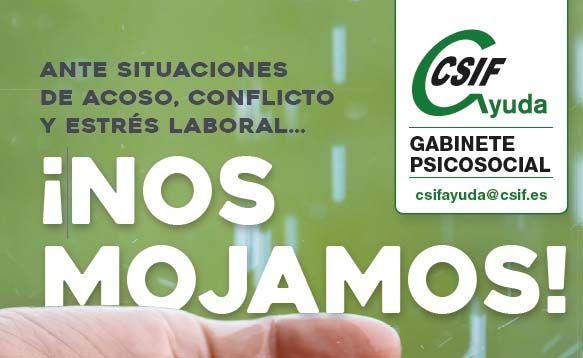 Ante situaciones de acoso, agresiones y estrés en el trabajo, en CSIF Ayuda ¡Nos Mojamos!
