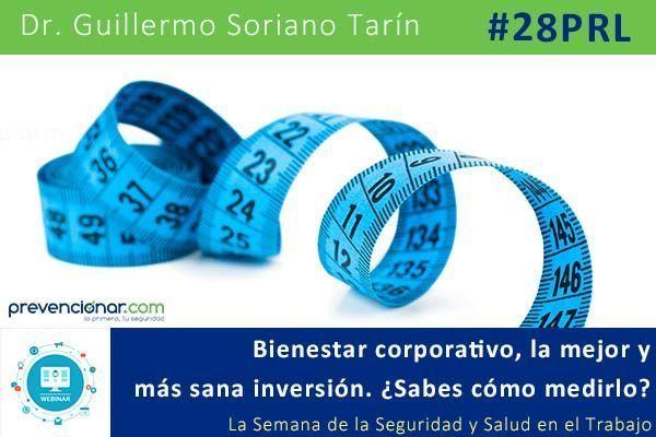 Bienestar corporativo, la mejor y más sana inversión. ¿Sabes cómo medirlo? #28PRL #Webinar