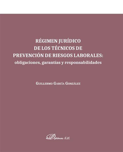 Régimen jurídico de los técnicos de prevención de riesgos laborales: obligaciones, garantías y responsabilidades