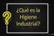 ¿Qué es la Higiene Industrial?